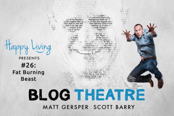 Blog Theatre # 26 - Fat Burning Beast