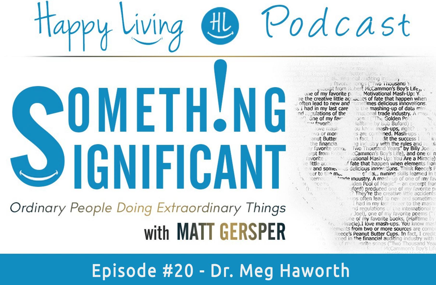 #20 – Dr. Meg Haworth