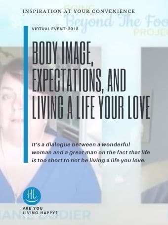 Body Image, Expectations, and Living a Life Your Love
