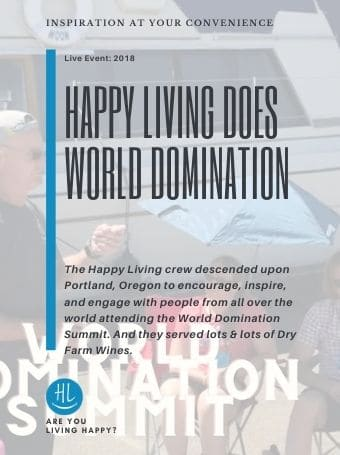 Happy Living Does World Domination