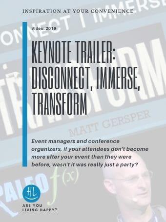 Keynote Trailer- Disconnect, Immerse, Transform