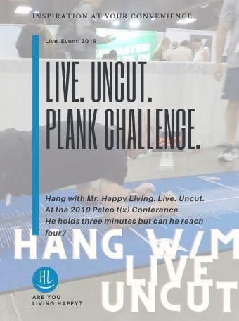 Live. Uncut. The Plank Challenge.