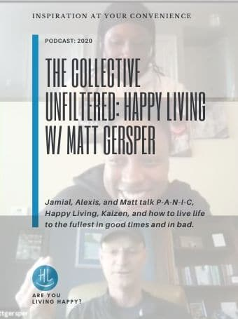 The Collective Unfiltered Talk Happy Living